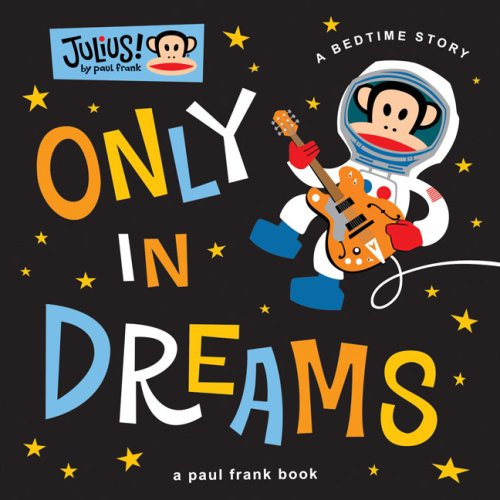 Download Only in Dreams: A Bedtime Story (Julius!) PDF