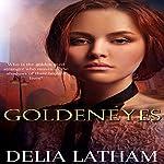 Goldeneyes | Delia Latham