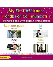 My First Afrikaans Words for Communication Picture Book with English Translations: Bilingual Early Learning & Easy Teaching Afrikaans Books for Kids