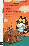 img - for morris es mio mio y mio ne8 bvb sm book / textbook / text book
