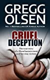 Front cover for the book Cruel Deception by Gregg Olsen