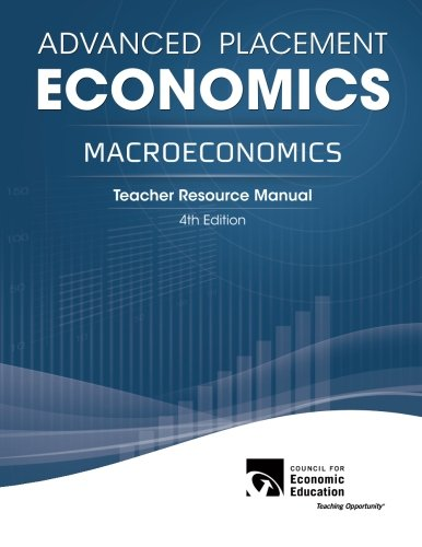 Advanced Placement Economics - Macroeconomics: Teacher Resource Manual