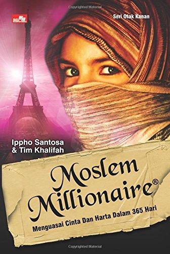 Moslem Millionaire Indonesian Edition Santosa Ippho 9786020203546 Amazon Com Books