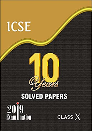Amazon in: Buy 10 Years Solved Papers: ICSE 10 Year for 2019