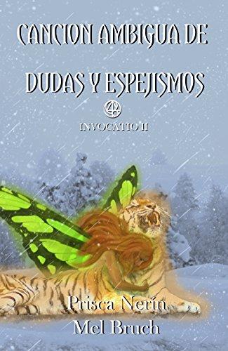 Canción ambigua de dudas y espejismos (Invocatio nº 2) (Spanish Edition)