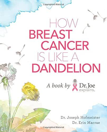 Dr. Joe Explains...How Breast Cancer is Like a Dandelion