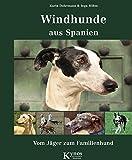 Windhunde aus Spanien: Vom Jäger zum Familienhund