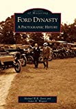 Ford Dynasty:  A  Photographic  History  (MI) (Images  of   Motoring)