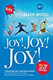 Joy! Joy! Joy!: 7 Mind Body Spirit Self-Help Practices to Relieve Stress and Anxiety, Reverse Memory Loss and Live Happy - I Did It! You Too Can Bust the Blues