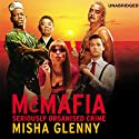 McMafia: Seriously Organised Crime Audiobook by Misha Glenny Narrated by Stephen Thorne