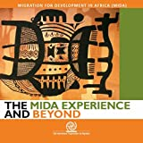 The MIDA Experience and Beyond, International Organization For Migration, 9290684712
