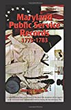 women and public service - Maryland Public Service Records, 1775-1783: A Compendium of Men and Women of Maryland Who Rendered Aid in Support of the American Cause Against Great Britain During the Revolutionary War