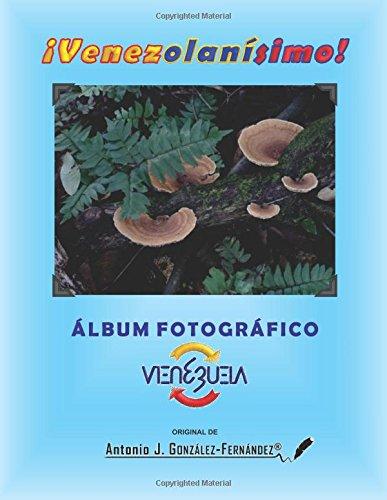 Download Álbum Fotográfico VENEZUELA (¡Venezolanísimo!) (Volume 5) (Spanish Edition) ebook
