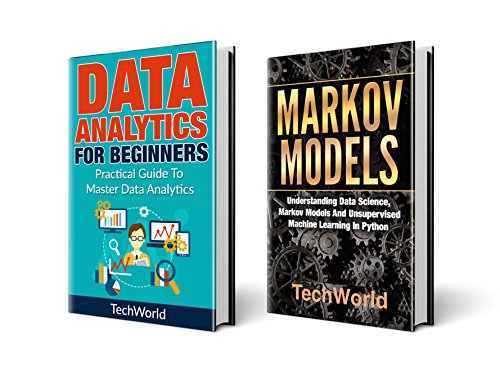Data Science: 2 Books: Data Analytics For Beginners And Markov Models