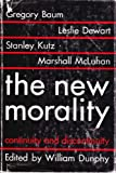 img - for The New Morality: Continuity and Discontinuity book / textbook / text book