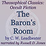 The Baron's Room: Theosophical Classics (Occult Fiction) | C. W. Leadbeater