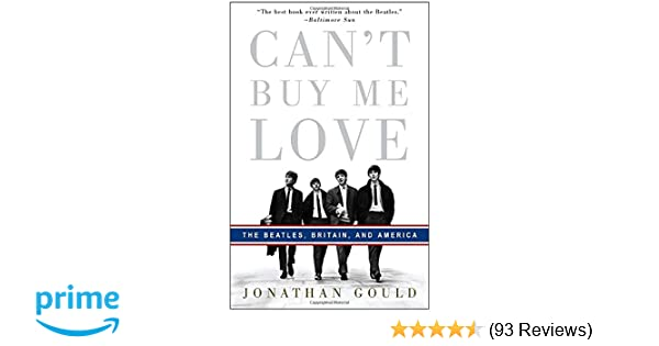 Cant Buy Me Love The Beatles Britain And America Jonathan Gould