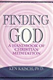 Finding God : A Handbook of Christian Meditation, Kaisch, Ken, 0809135299