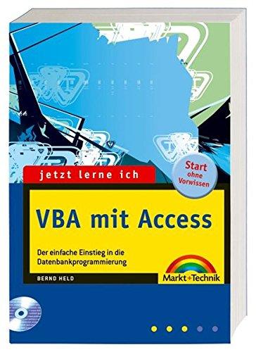Jetzt Lerne Ich VBA Mit Access  Der Einfache Einstieg In Die Makro  Und Datenbankprogrammierung