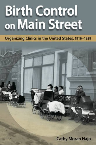 Birth Control on Main Street: Organizing Clinics in the United States, 1916-1939
