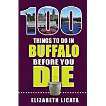 100 Things to Do in Buffalo Before You Die