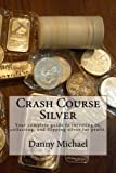Crash Course Silver: Your complete guide to investing in, collecting, and flipping silver for profit.