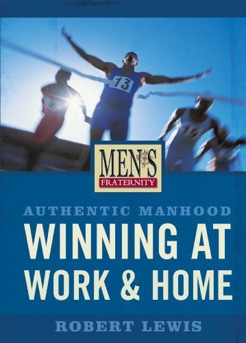 Authentic Manhood - Winning at Work & Home (DVD Leader Kit) (Men's Fraternity) by Robert M. Lewis (2006-01-15)