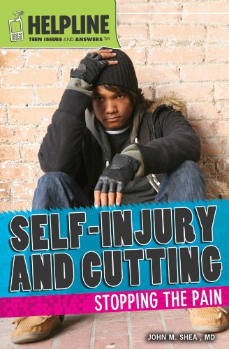 Read Online Self-Injury and Cutting: Stopping the Pain (Helpline: Teen Issues and Answers) PDF