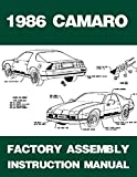 1986 CHEVROLET CAMARO FACTORY ASSEMBLY INSTRUCTION MANUAL Includes Berlinetta, IROC-Z & Z28 - CHEVY