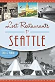 Lost Restaurants of Seattle (American Palate)