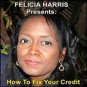 Felicia Harris Presents: How to Fix Your Credit Speech