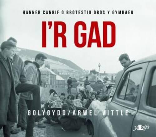 Download I'r Gad - Hanner Canrif o Brotestio dros y Gymraeg (Welsh Edition) pdf epub