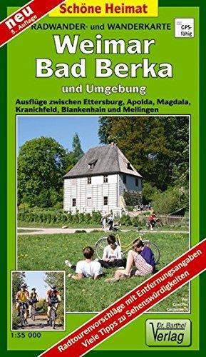 Radwander- und Wanderkarte Weimar, Bad Berka und Umgebung: Ausflüge zwischen Ettersburg, Apolda, Magdala, Kranichfeld, Blankenhain und Mellingen. 1:35000 (Schöne Heimat)