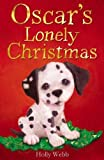 Oscar's Lonely Christmas (Holly Webb Animal Stories)