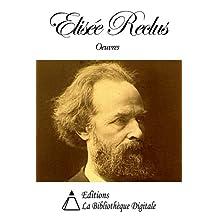 Oeuvres de Elisée Reclus (French Edition)