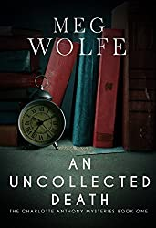 An Uncollected Death (The Charlotte Anthony Mysteries Book 1)