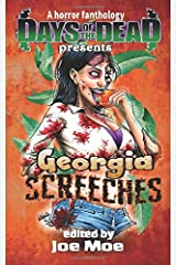Days of the Dead Presents Georgia Screeches: A Horror Fanthology, Atlanta Georgia 2020 (Days of the Dead Fanthology Series) Paperback