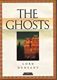 The Ghosts, Lord Dunsany, 088682494X