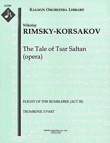 Flight Of The Bumble Bee Trombone - The Tale of Tsar Saltan (opera) (Flight of the Bumblebee (Act III)): Trombone 3 part (Qty 4) [A1926]