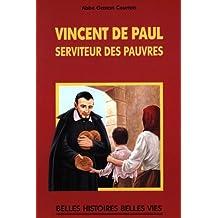 Saint Vincent de Paul - Serviteur des pauvres (Belles histoires, belles vies)
