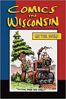 Book Comics in Wisconsin by Paul Buhle (2009-10-01)