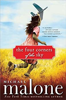 The Four Corners of the Sky: A Novel by [Malone, Michael]