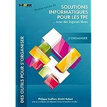 S'organiser  - MODULE EXTRAIT DE Solutions informatiques pour les TPE ...avec des logiciels libres (French Edition)