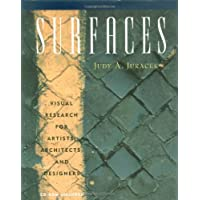 Surfaces: Visual Research for Artists, Architects, and Designers: Visual Research for Artists, Architects, and Designers/Judy A. Juracek.