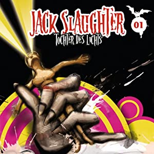 Tochter des Lichts (Jack Slaughter - Tochter des Lichts 01) Hörspiel