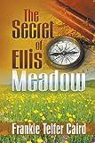 The Secret of Ellis Meadow, Frankie Telfer Caird, 160911616X