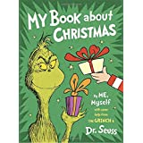 My Book About Christmas by ME, Myself: with some help from the Grinch & Dr. Seuss