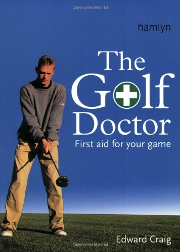 Download The Golf Doctor: First Aid for Your Game PDF