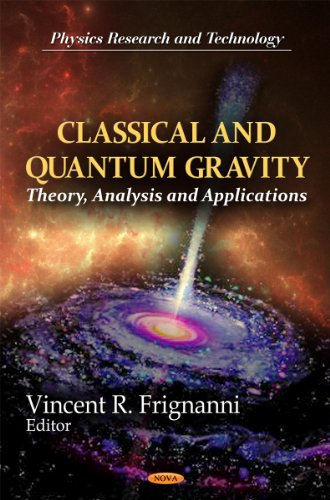 Classical and Quantum Gravity: Theory, Analysis and Applications (Physics Research and Technology)