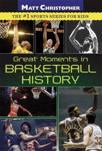 Great Moments in Basketball History (Matt Christopher)